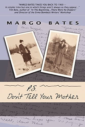 P.S. Don't Tell Your Mother: Bates, Margo