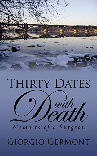 9781420891133: Thirty Dates With Death: Memoirs of a Surgeon