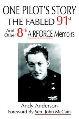 9781420891478: ONE PILOT'S STORY: THE FABLED 91st And Other 8th AIRFORCE Memoirs