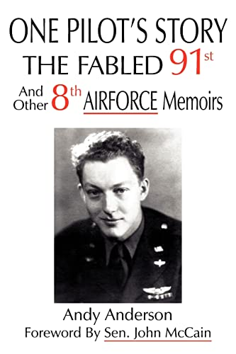 9781420891485: One Pilot's Story: The Fabled 91st And Other 8th Airforce Memoirs