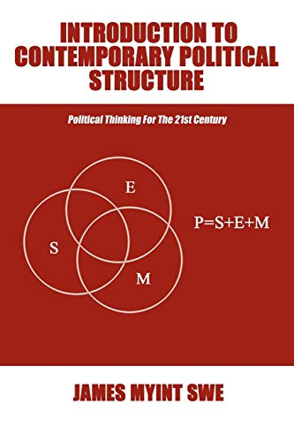 Introduction to Contemporary Political Structure: Swe, James Myint