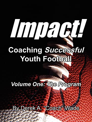 9781420892109: Impact! Coaching Successful Youth Football: Volume One: The Program