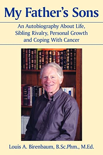 9781420892451: My Father's Sons: An Autobiography About Life, Sibling Rivalry, Personal Growth and Coping With Cancer