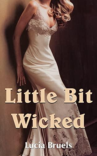 9781420892598: Little Bit Wicked