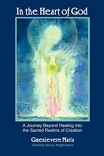 9781420892918: In the Heart of God: A Journey Beyond Healing Into the Sacred Realms of Creation