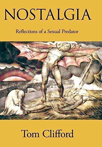 9781420894271: NOSTALGIA: Reflections of a Sexual Predator