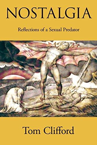 9781420894288: NOSTALGIA: Reflections of a Sexual Predator