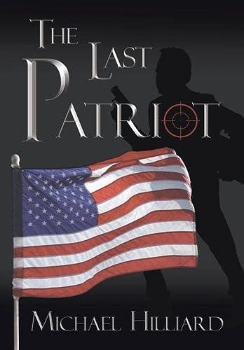 9781420896350: The Last Patriot
