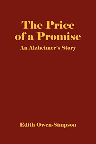 The Price of a Promise: An Alzheimer's Story: Owen-Simpson, Edith