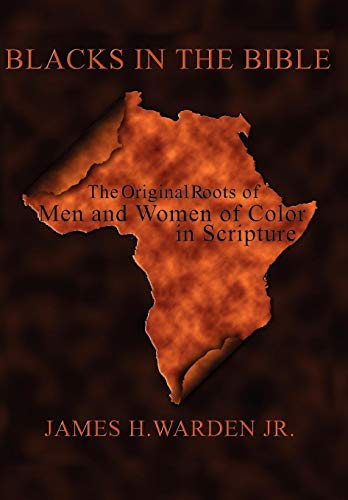 9781420899221: BLACKS IN THE BIBLE: The Original Roots of Men and Women of Color in Scripture