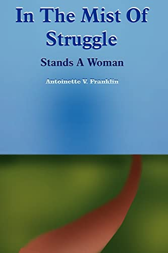 9781420899405: In The Mist Of Struggle: Stands A Woman