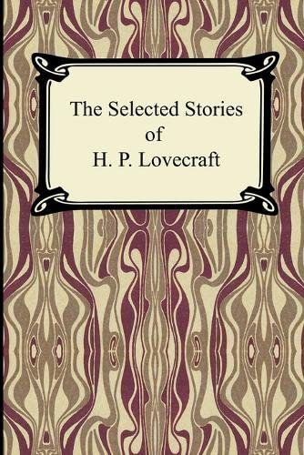 9781420924893: The Selected Stories of H. P. Lovecraft