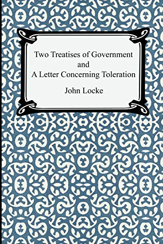 9781420924930: Two Treatises of Government and A Letter Concerning Toleration