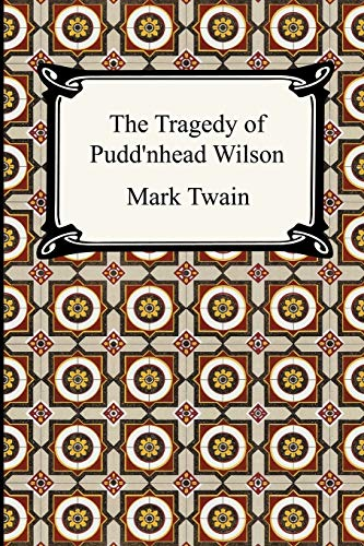 9781420925340: The Tragedy of Pudd'nhead Wilson