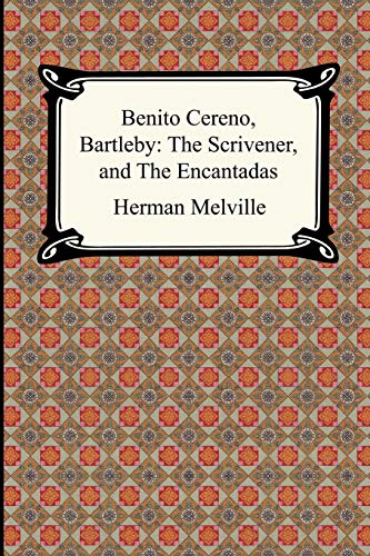 9781420925494: Benito Cereno, Bartleby: The Scrivener, And the Encantadas