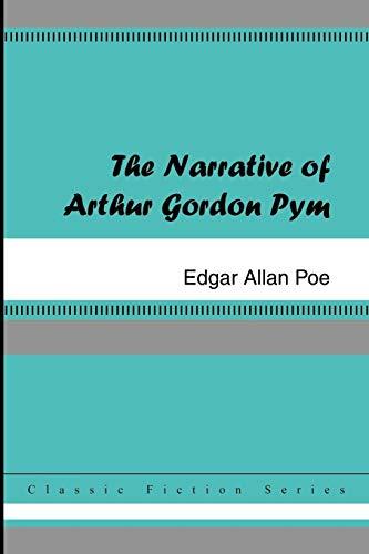 The Narrative of Arthur Gordon Pym: Edgar Allan Poe