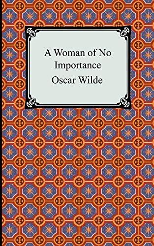 9781420925944: A Woman of No Importance