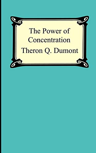 The Power of Concentration (Paperback): Theron Q Dumont