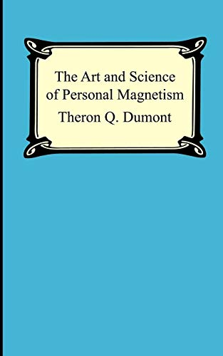 9781420926613: The Art and Science of Personal Magnetism: The Secret of Mental Fascination