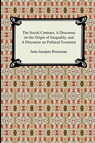 9781420926972: The Social Contract, A Discourse on the Origin of Inequality, and A Discourse on Political Economy
