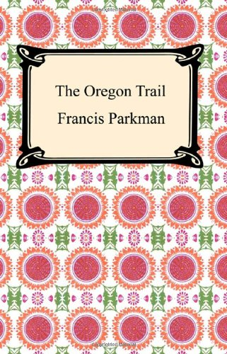 The Oregon Trail (9781420927429) by Francis Parkman
