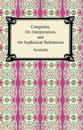 9781420927436: Categories, On Interpretation, and On Sophistical Refutations