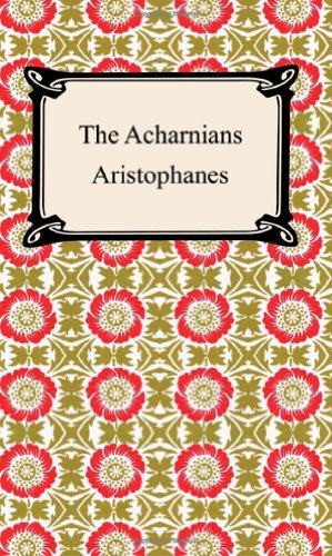 a comparison of aristophaness the acharnians written and performed Political satire: aristophanes, lenny bruce, and jon stewart ining his first extant play, acharnians (produced 425 bce), written at a both in terms of how satirists perform and what their goals are claimed let us compare this attitude.