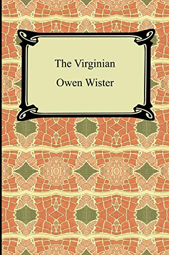 an analysis of the growth of the main character in the virginian by owen wister All about reviews: the virginian: a horseman of the plains by owen wister librarything is a cataloging and social networking site for booklovers.