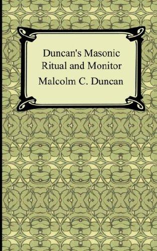 Duncan s Masonic Ritual and Monitor (Paperback): Malcolm C Duncan