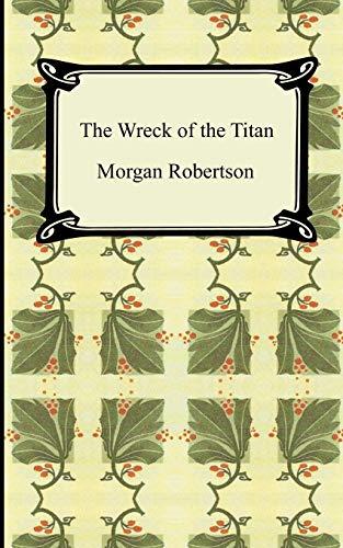 The Wreck of the Titan, or Futility: Robertson, Morgan
