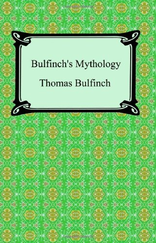 9781420928976: Bulfinch's Mythology (The Age of Fable, The Age of Chivalry, and Legends of Charlemagne)