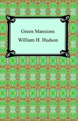 Green Mansions: William Henry Hudson