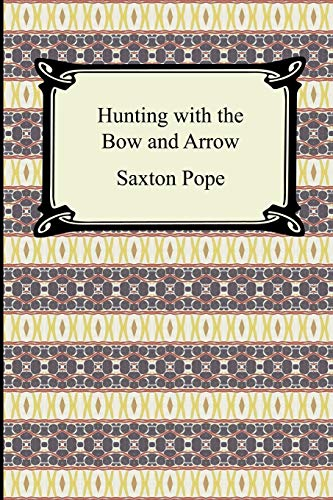 9781420929157: Hunting with the Bow and Arrow