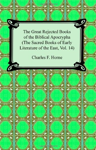 The Great Rejected Books of the Biblical Apocrypha (The Sacred Books of Early Literature of the ...