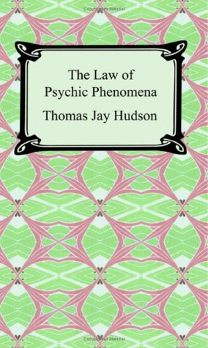 9781420929447: The Law of Psychic Phenomena