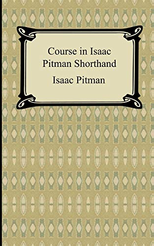 Course in Isaac Pitman Shorthand: Issac Pitman