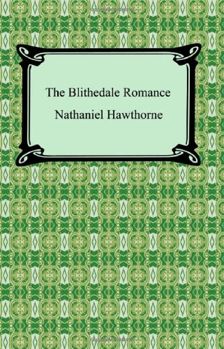 9781420929621: The Blithedale Romance