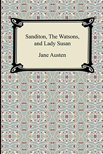 9781420930023: Sanditon, The Watsons, and Lady Susan
