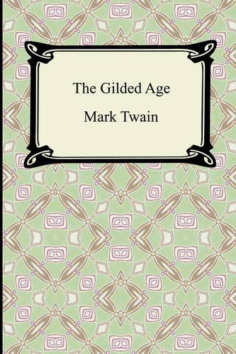 9781420930108: The Gilded Age