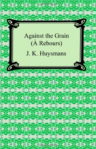 9781420930764: Against the Grain (A Rebours)