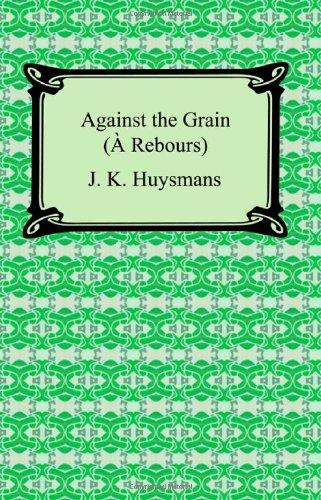 9781420930764: Against the Grain (À Rebours)