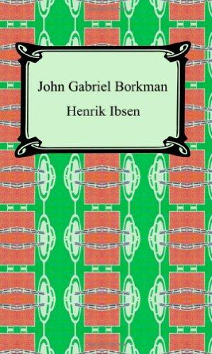9781420930771: John Gabriel Borkman