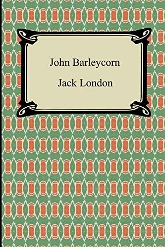 9781420930931: John Barleycorn