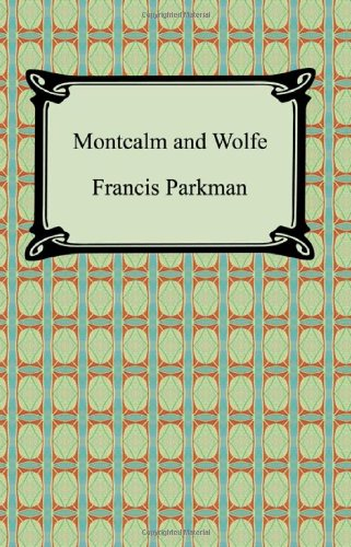 9781420931068: Montcalm and Wolfe