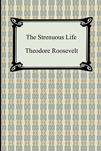 9781420931075: The Strenuous Life