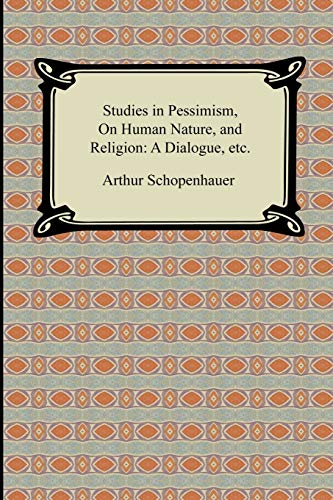 9781420931105: Studies in Pessimism, On Human Nature, and Religion: a Dialogue, etc.