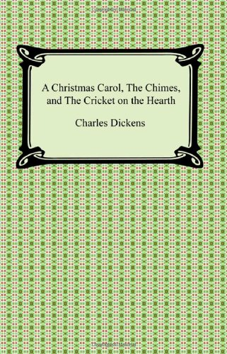 9781420931495: A Christmas Carol, The Chimes, and The Cricket on the Hearth