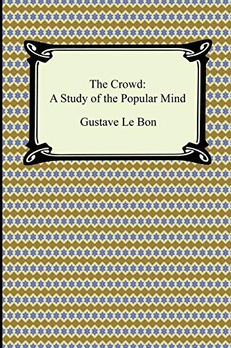 9781420931730: The Crowd: A Study of the Popular Mind