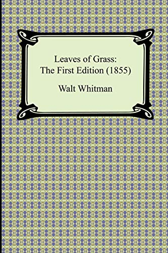Leaves of Grass: The First Edition (1855): Walt Whitman