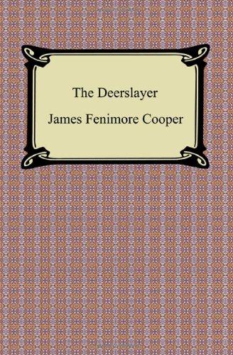 The Deerslayer: Cooper, James Fenimore